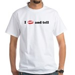 I Kiss and Tell White T-Shirt