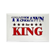 TYSHAWN for king Rectangle Magnet