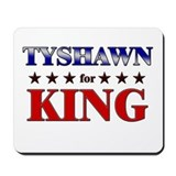 TYSHAWN for king Mousepad