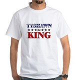 TYSHAWN for king Shirt