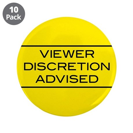 "Viewer Discretion Advised 3.5"" Button (10 pack)"