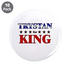 "TRYSTAN for king 3.5"" Button (10 pack)"