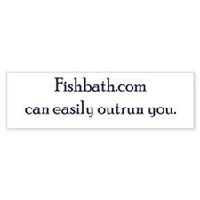 Fishbath.com can easily outrun you. (Sticker)