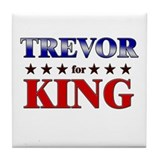 TREVOR for king Tile Coaster