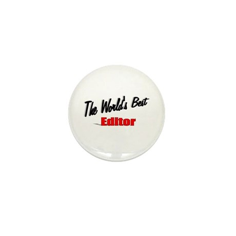 """The World's Best Editor"" Mini Button (100 pack)"