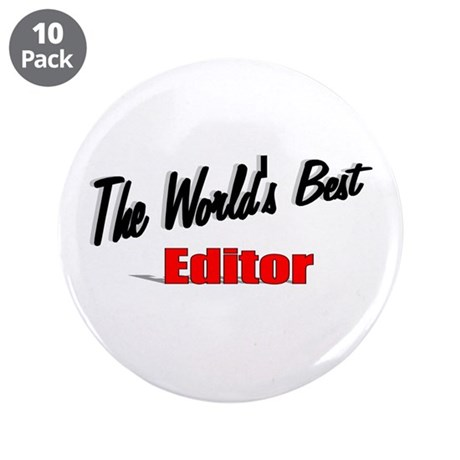 """The World's Best Editor"" 3.5"" Button (10 pack)"