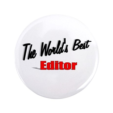 """The World's Best Editor"" 3.5"" Button (100 pack)"