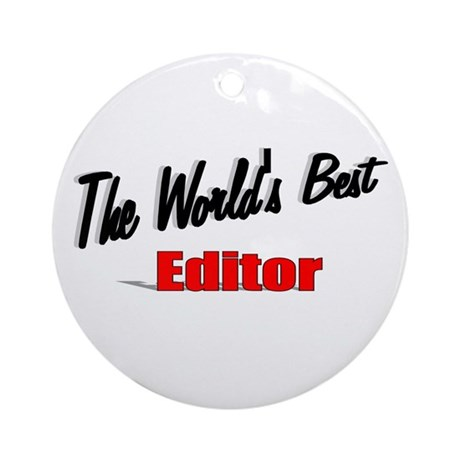 """The World's Best Editor"" Ornament (Round)"