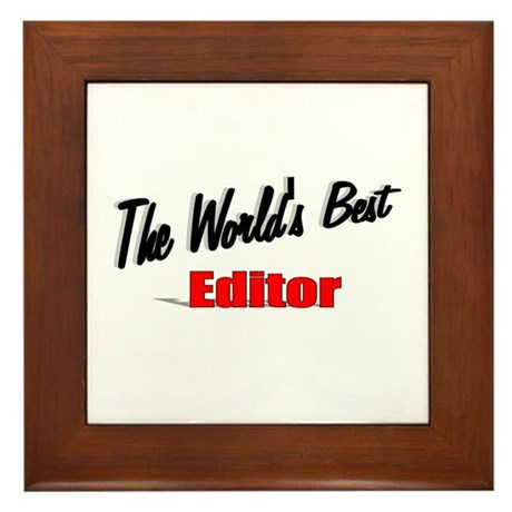 """The World's Best Editor"" Framed Tile"