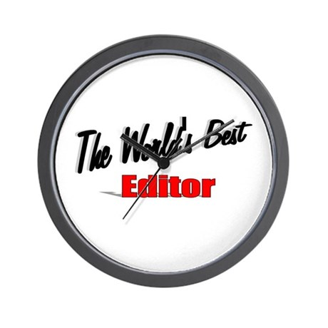 """The World's Best Editor"" Wall Clock"