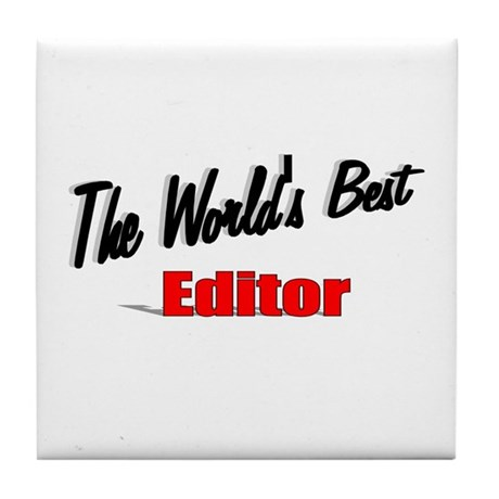 """The World's Best Editor"" Tile Coaster"