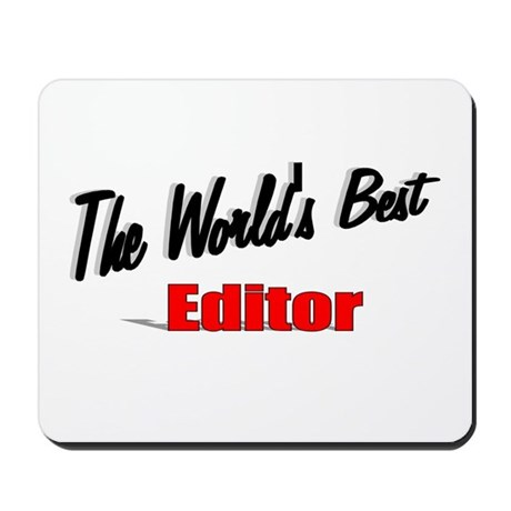 """The World's Best Editor"" Mousepad"
