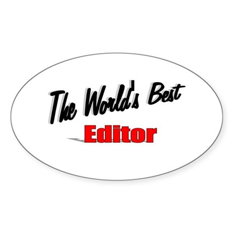 """The World's Best Editor"" Oval Sticker"