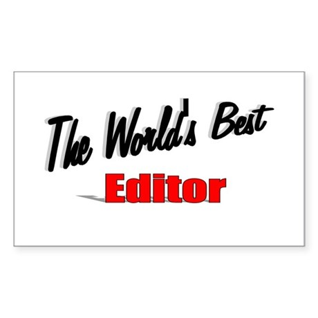 """The World's Best Editor"" Rectangle Sticker"