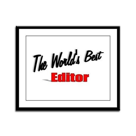 """The World's Best Editor"" Framed Panel Print"