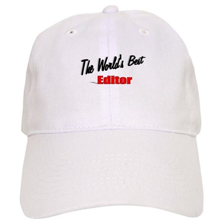"""The World's Best Editor"" Cap"