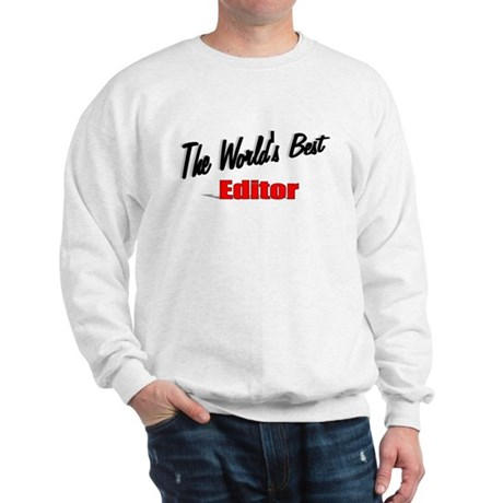 """The World's Best Editor"" Sweatshirt"