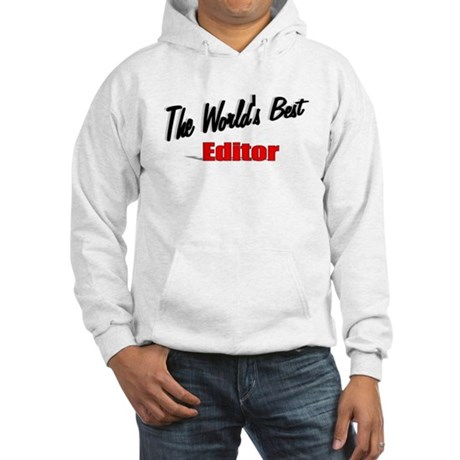 """The World's Best Editor"" Hooded Sweatshirt"