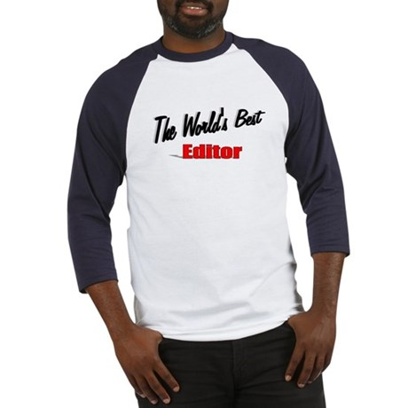 """The World's Best Editor"" Baseball Jersey"