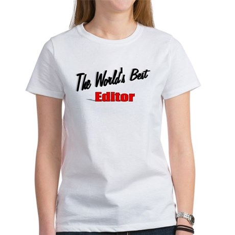 """The World's Best Editor"" Women's T-Shirt"