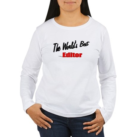 """The World's Best Editor"" Women's Long Sleeve T-Sh"