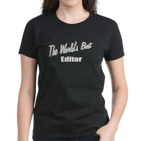 """The World's Best Editor"" Women's Dark T-Shirt"