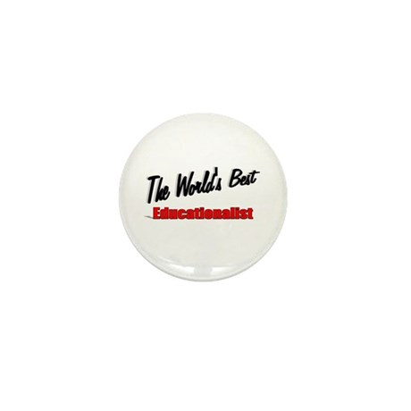 """The World's Best Educationalist"" Mini Button (100"