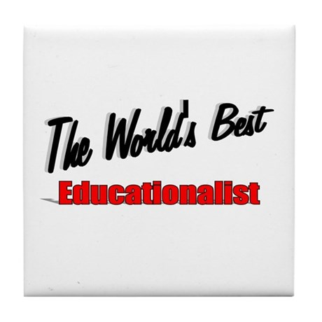 """The World's Best Educationalist"" Tile Coaster"