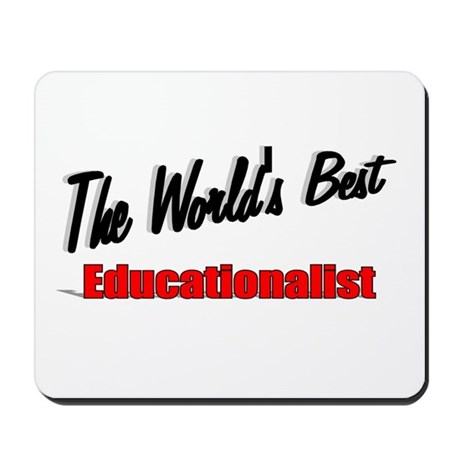 """The World's Best Educationalist"" Mousepad"