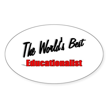 """The World's Best Educationalist"" Oval Sticker"