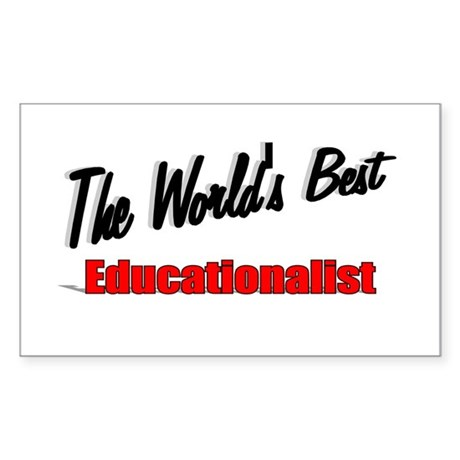 """The World's Best Educationalist"" Sticker (Rectang"