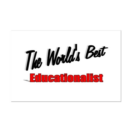 """The World's Best Educationalist"" Mini Poster Prin"