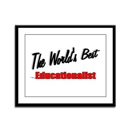 """The World's Best Educationalist"" Framed Panel Pri"
