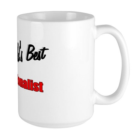 """The World's Best Educationalist"" Large Mug"