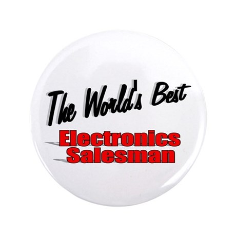"""The World's Best Electronics Salesman"" 3.5"" Butto"