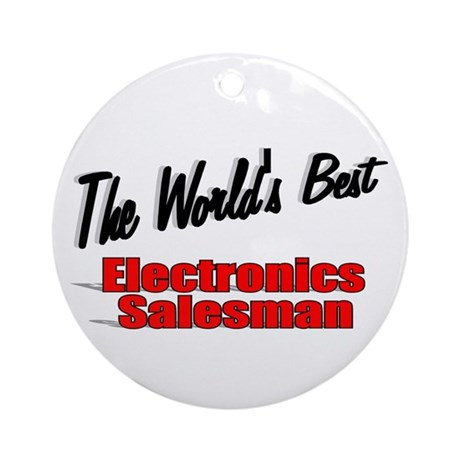 """The World's Best Electronics Salesman"" Ornament ("