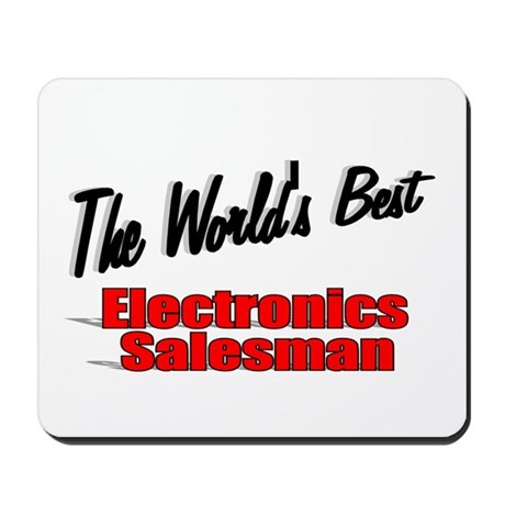 """The World's Best Electronics Salesman"" Mousepad"