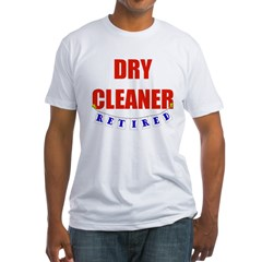 Retired Dry Cleaner Fitted T-Shirt