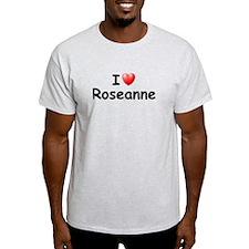 I Love Roseanne (Black) T-Shirt