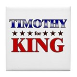 TIMOTHY for king Tile Coaster