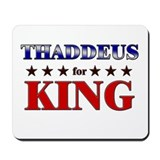 THADDEUS for king Mousepad