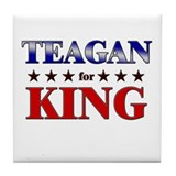 TEAGAN for king Tile Coaster