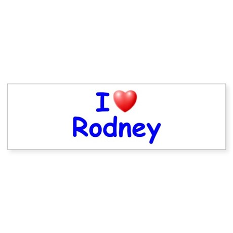 I Love Rodney (Blue) Bumper Sticker