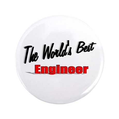 """The World's Best Engineer"" 3.5"" Button"