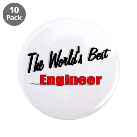 """The World's Best Engineer"" 3.5"" Button (10 pack)"