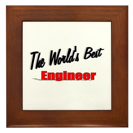 """The World's Best Engineer"" Framed Tile"
