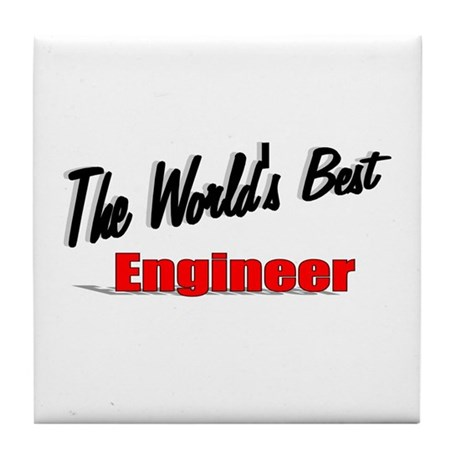 """The World's Best Engineer"" Tile Coaster"
