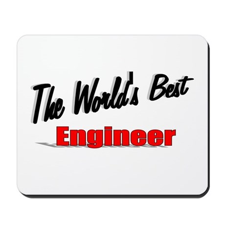 """The World's Best Engineer"" Mousepad"