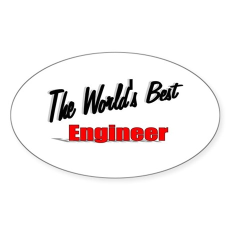"""The World's Best Engineer"" Oval Sticker"