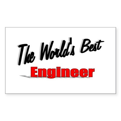 """The World's Best Engineer"" Rectangle Sticker"